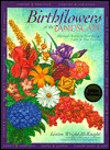 Birthflowers of the Landscape: Mystic Secrets to Year-Round Color in Your Garden  by  Linton Wright McKnight