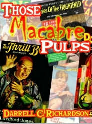 Those Macabre Pulps Darrell C. Richardson