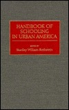 Handbook of Schooling in Urban America  by  Stanley William Rothstein