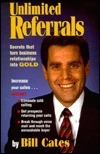 Unlimited Referrals: Secrets That Turn Business Relationships Into Gold  by  W. R. Cates