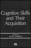 Cognitive Skills and Their Acquisition  by  John R. Anderson