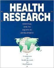 Health Research: Essential Link to Equity in Development Commission on Health Research for Develo
