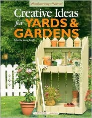 Woodworking for Women: Creative Ideas for Yards & Gardens  by  Jeanne Stauffer
