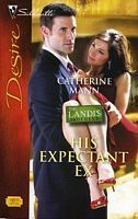 His Expectant Ex (The Landi$ brothers, #2)