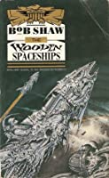 The Wooden Spaceships (Land and Overland Series, #2)