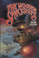 The Wooden Spaceships
