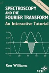 Spectroscopy And The Fourier Transform: An Interactive Tutorial  by  Ron Williams