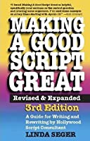 Making a Good Script Great:  Revised & Expanded