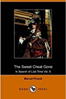 The Sweet Cheat Gone (In Search of Lost Time, #6)