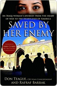 Saved  by  Her Enemy: An Iraqi womans journey from the heart of war to the heartland of America by Don Teague