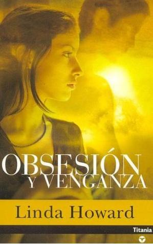 Obsesión y venganza  by  Linda Howard