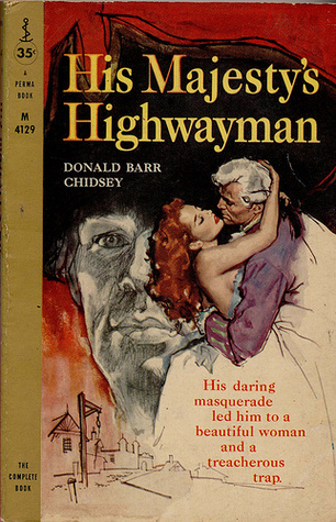 His Majestys Highwayman  by  Donald Barr Chidsey