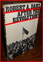 After the Revolution?: Authority in a Good Society