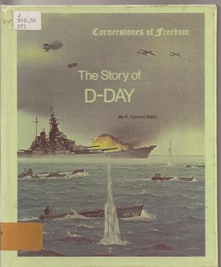 The Story Of D Day  by  R. Conrad Stein