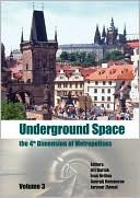 Underground Space the 4th Dimension of Metropolises, Three Volume Set +Cd-ROM: Proceedings of the World Tunnel Congress 2007 and 33rd Ita/Aites Annual General Assembly, Prague, May 2007  by  Jiri Bartak