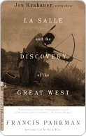 La Salle and the Discovery of the Great West La Salle and the Discovery of the Great West La Salle and the Discovery of the Great West  by  Francis Parkman
