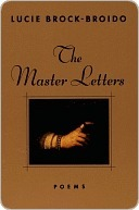 The Master Letters Lucie Brock-Broido