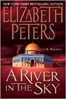A River in the Sky (Amelia Peabody, #19)