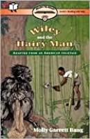Wiley and the Hairy Man: Adapted from an American Folk Tale