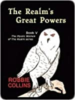 The Realm's Great Powers (Book V The Mystic Women of The Realm series)