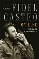 My Life: A Spoken Autobiography  by  Fidel Castro