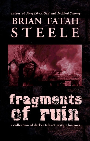 Fragments Of Ruin  by  Brian Fatah Steele