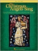 The Christmas Angels Sing: Piano/Vocal/Guitar  by  Hal Leonard Publishing Company