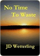 No Time To Waste J.D. Wetterling
