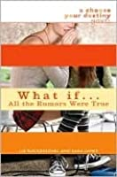 What If . . . All the Rumors Were True (Choose Your Destiny Series)