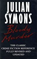 Bloody Murder: From The Detective Story To The Crime Novel: A History