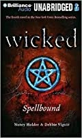 Wicked: Spellbound (Wicked, #4)