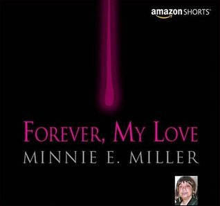 Forever, My Love  by  Minnie Estelle Miller