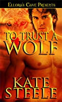 To Trust a Wolf (Whispering Springs Werewolves #1)