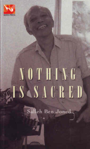 Nothing is Sacred  by  Salleh Ben Joned