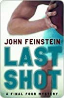 Last Shot: A Final Four Mystery (The Sports Beat, 1)