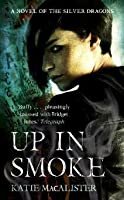 Up In Smoke (Silver Dragons, #2)