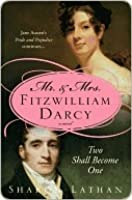 Mr. & Mrs. Fitzwilliam Darcy: Two Shall Become One (Darcy Saga #1)