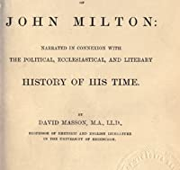 The Life of John Milton: Narrated in connexion with the political, ecclesiastical, and literary history of his time