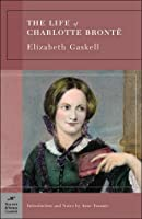 The Life of Charlotte Bronte (Barnes & Noble Classics Series)