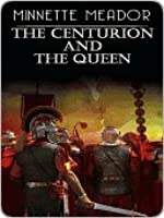 The Centurion and the Queen