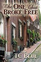 The One That Broke Free  (One and One, #4)