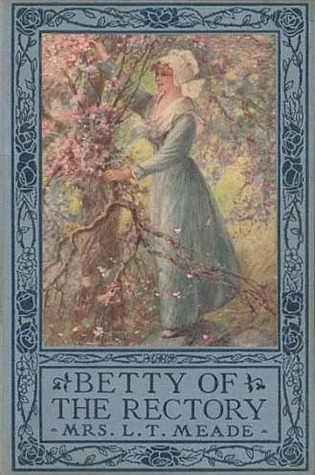 Betty of the Rectory  by  L.T. Meade
