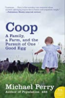 Coop: A Family, a Farm, and the Pursuit of One Good Egg (P.S.)