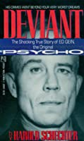 Deviant: The Shocking and True Story of the Original Psycho