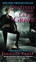 Destined for an Early Grave (Night Huntress, #4)