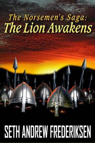 The Lion Awakens: Trying Times (The Norsemens Saga #1)  by  Seth Frederiksen