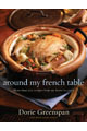 Around My French Table: More than 300 Recipes from My Home to Yours  by  Dorie Greenspan