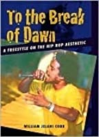 To the Break of Dawn: A Freestyle on the Hip Hop Aesthetic