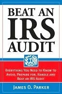 Beat an IRS Audit  by  James Parker