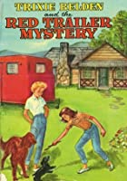 Trixie Belden and the Red Trailer Mystery (Trixie Belden, #2)